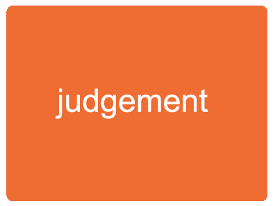 Whether it is forming a final opinion on a tough issue, assessing the position during a tense negotiation or how strongly to draft a clause in a contract, ultimately it comes down to judgement.  Using clear thinking, rigour, drawing form experience and listening to gut instinct, ultimately you need to express a sound judgment.